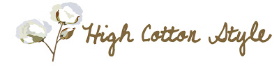 High Cotton Style
