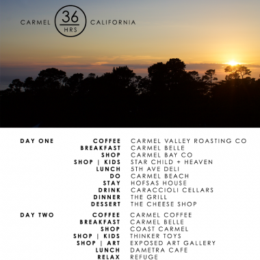 36 Hours | Carmel California