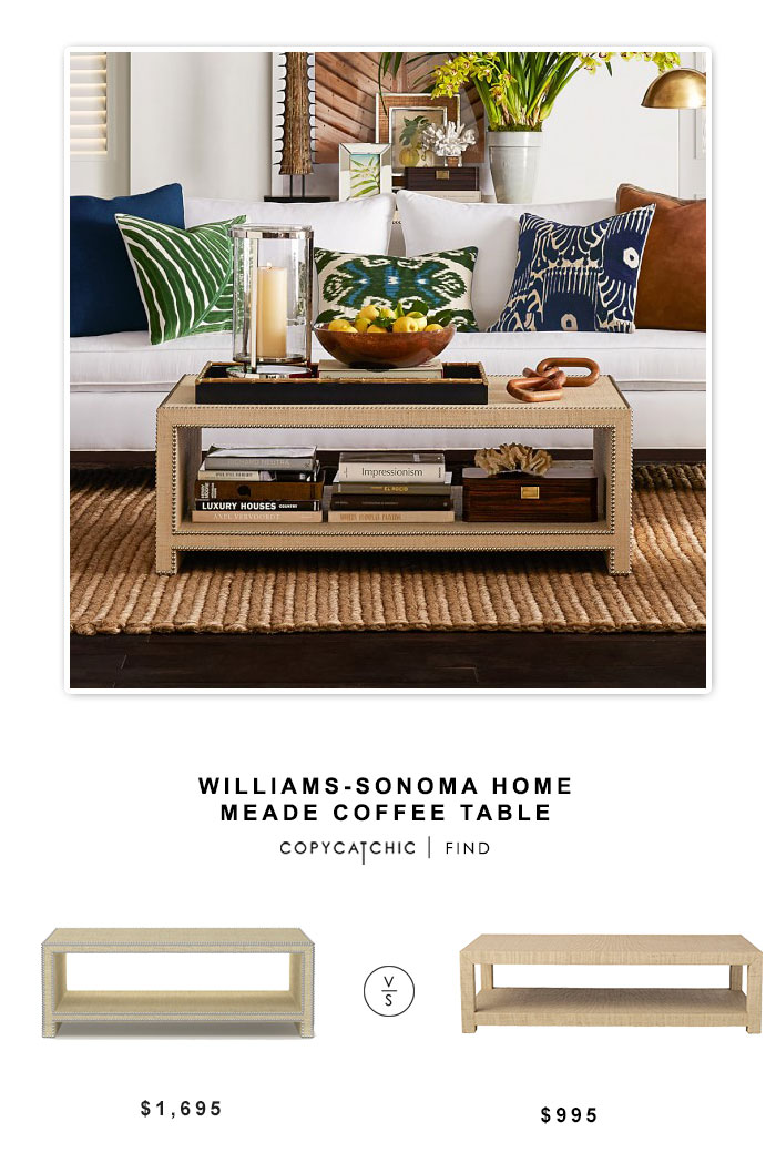 Williams-Sonoma Home Meade Coffee Table $1695 vs Serena and Lily Blake Raffia Rectangular Coffee Table $995