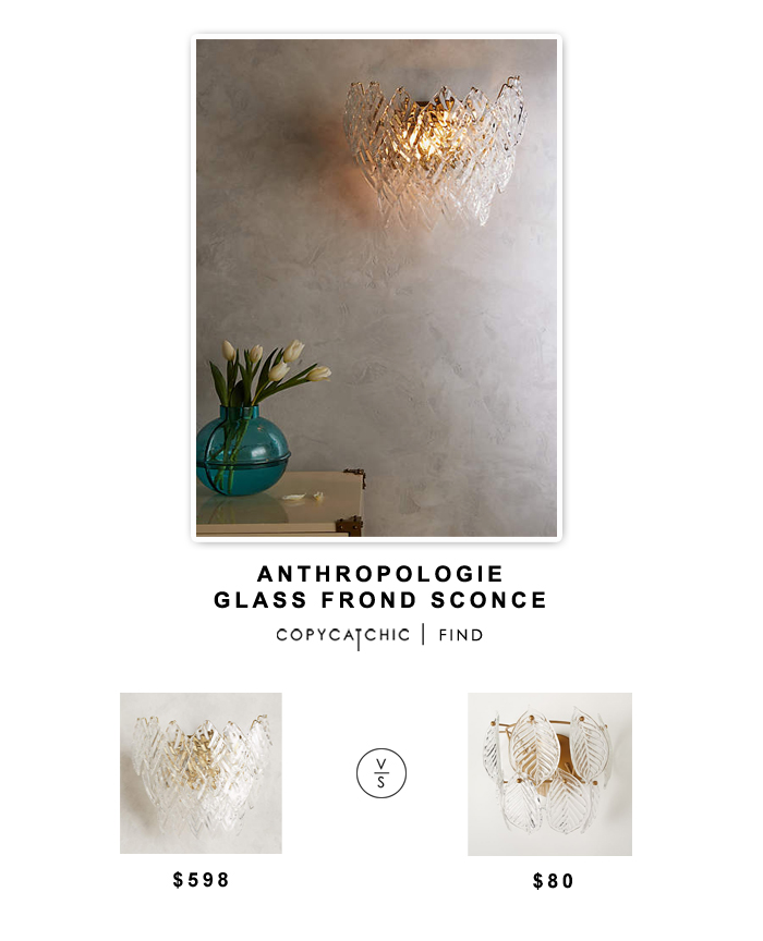 Anthropologie Glass Frond Sconce $598 vs West Elm Leaf Sconce $80 | copy cat chic look for less