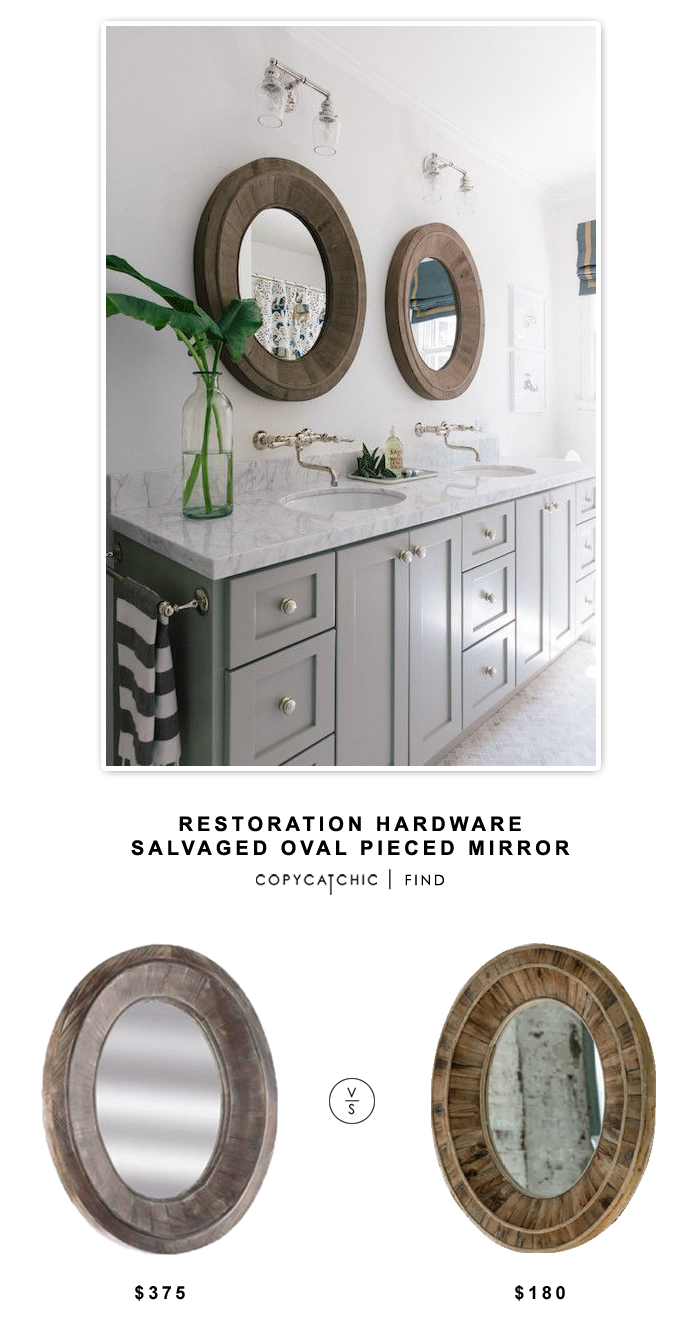 Restoration Hardware Salvaged Oval Pieced Mirror for $375 vs Park Hill Collection Reclaimed Wood Oval Mirror for $180 | Copy Cat Chic Look for Less