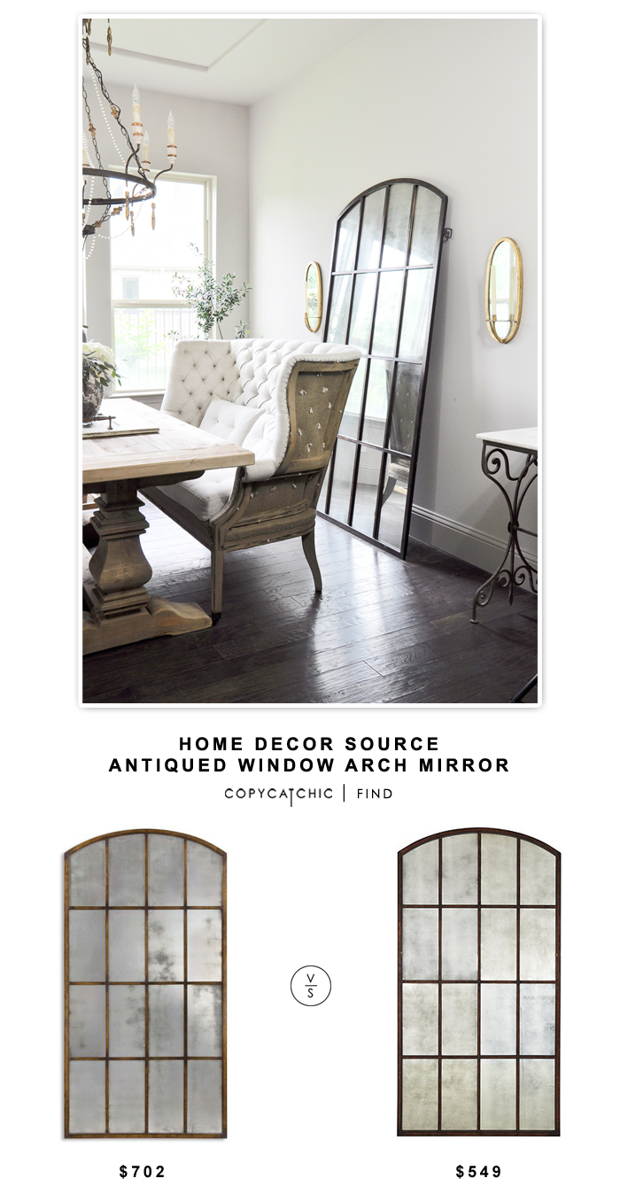 Home Decor Source Antiqued Window Arch Mirror for $702 vs Ballard Designs Amiel Arch Antiqued Leaner Mirror for $549 | Copy Cat Chic look for less decor