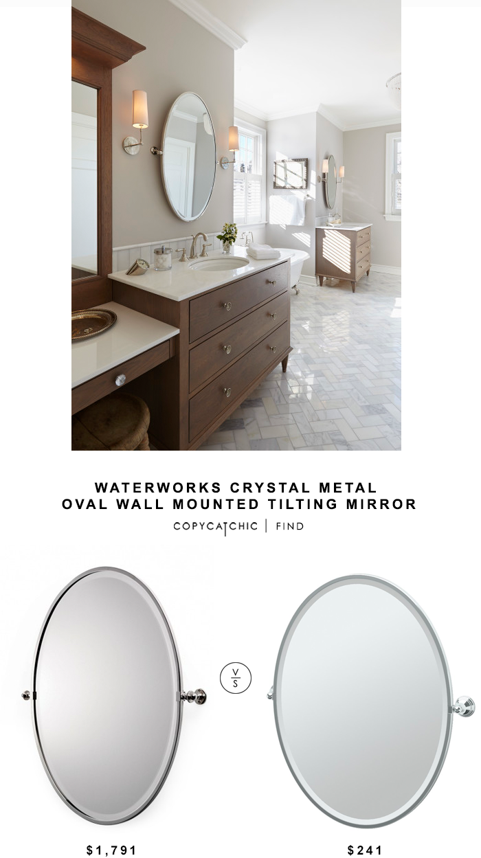 Waterworks Crystal Metal Oval Wall Mounted Titling Mirror for $1,791 vs ATG Stores Gatco Charlotte Framed Large Oval Mirror for $241 | @copycatchic home
