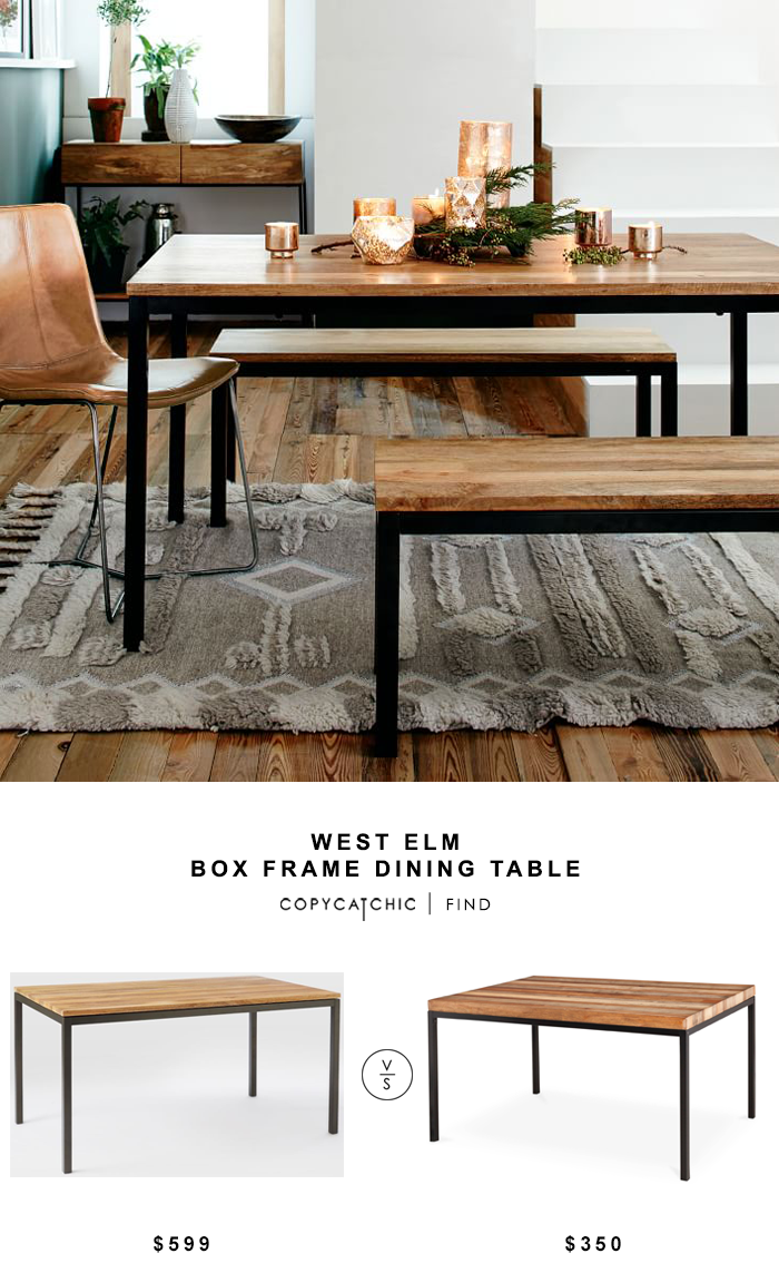 West Elm Box Frame Dining Table for $599 vs Mudhut Asmar Dining Table for $350 @copycatchic look for less budget home decor design chic find luxe living