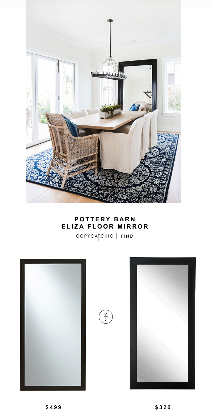 Pottery Barn Eliza Floor Mirror for $499 vs Overstock Modern Black Floor Mirror for $320 Copy Cat Chic luxe living for less budget home decor and design