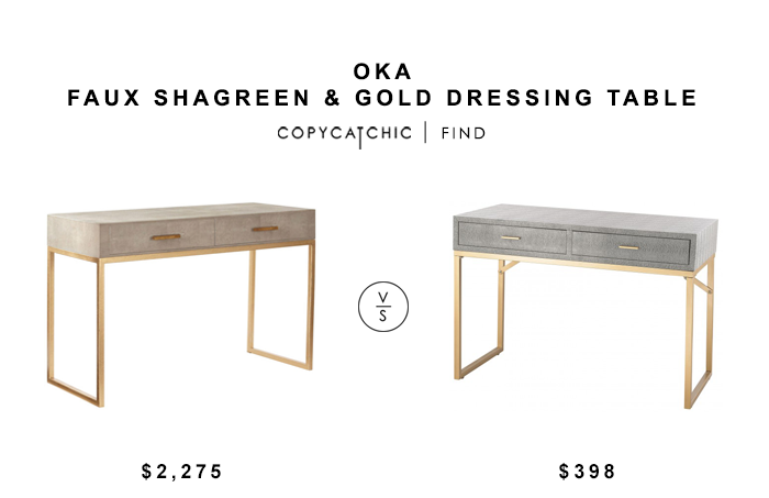 ... OKA Faux Shagreen And Gold Dressing Table For $2275 Vs Sterling  Beaufort Gold And Grey Desk