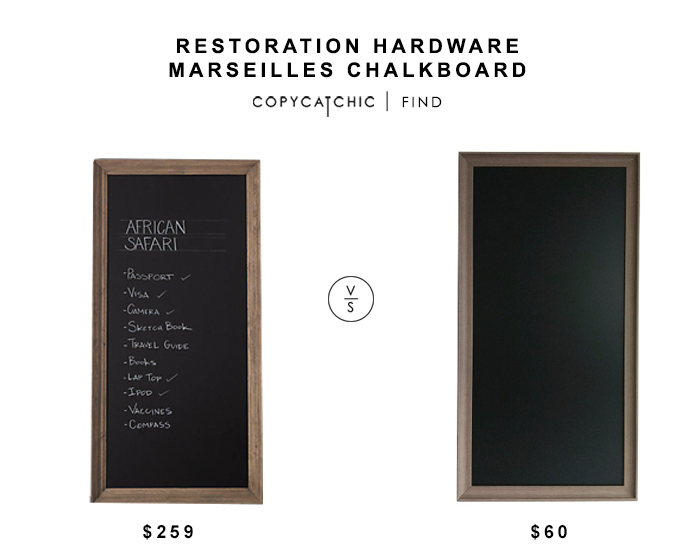Restoration Hardware Marseilles Chalkboard for $259 vs Target Framed Chalboard for $60 copycatchic luxe living for less budget home decor and design