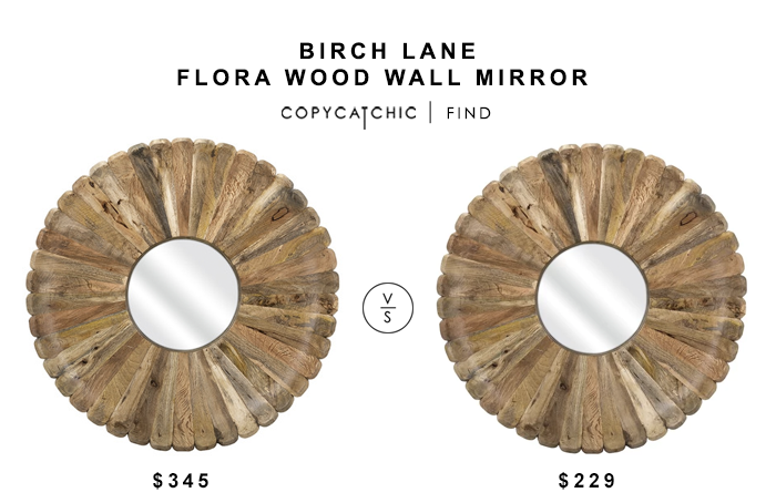 Birch Lane Flora Wood Wall Mirror for $345 vs Flora Wood Mirror $229 copycatchic luxe living for less budget home decor and design looks for less