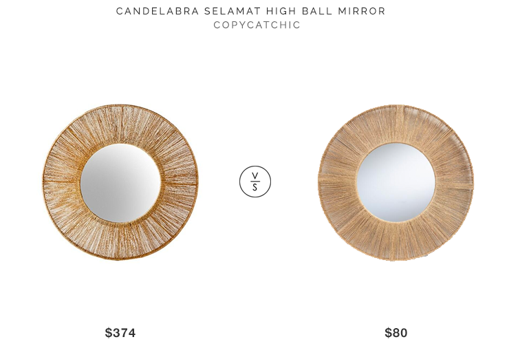 Candelabra Selamat High Ball Mirror for $347 vs World Market Round Jute Frame Mirror for $90 copycatchic luxe living for less budget home decor and design