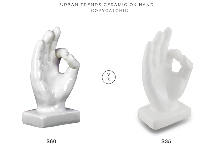 Urban Trends Ceramic OK Hand $60 vs Zeckos A-OK White Ceramic Hand Statue $35 White OK Hand Look for Less copycatchic luxe living for less budget home decor