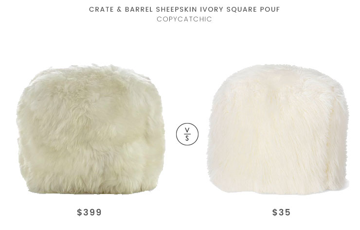 Crate & Barrel Sheepskin Ivory Square Pouf $399 vs Target Room Essentials Shaggy Fur pouf $35 fur pouf look for less copycatchic luxe living for less budget home decor and design daily finds