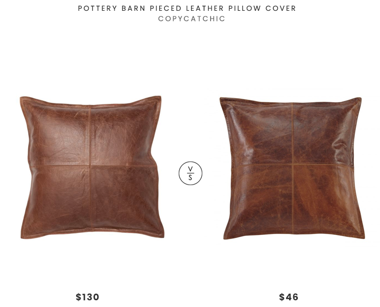 Pottery Barn Pieced Leather Pillow Cover $130 vs Brennen Transitional Brown Leather Pillow Cover $46 leather throw pillow look for less copycatchic luxe living for less budget home decor and design daily finds