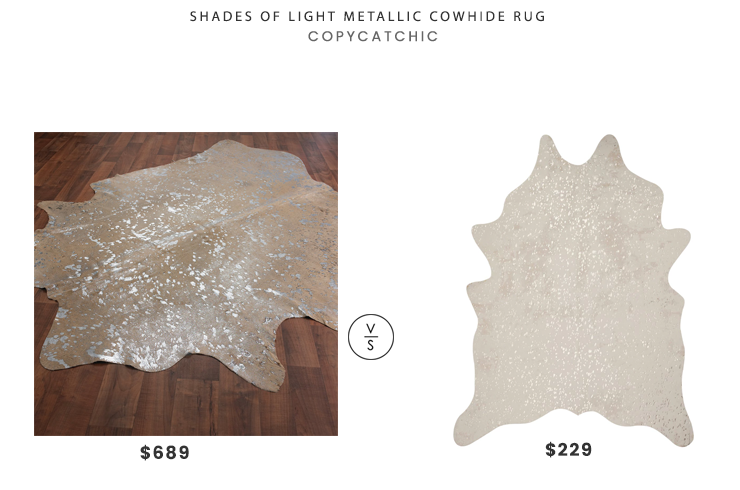 Shades of Light Metallic Cowhide Rug $689 vs Overstock Clayton Champagne Faux Cowhide Rug $229 metallic splattered cowhide rug look for less copycatchic luxe living for less budget home decor and design daily finds
