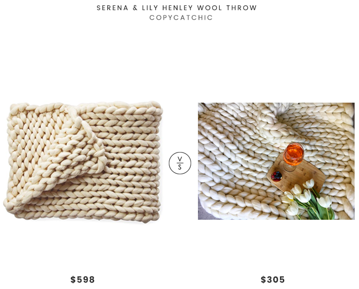 Serena & Lily Henley Wool Throw $598 vs Etsy GoodsbyMika$305 chunky oversized wool knit blanket look for less copycatchic luxe living for less budget home decor and design daily finds