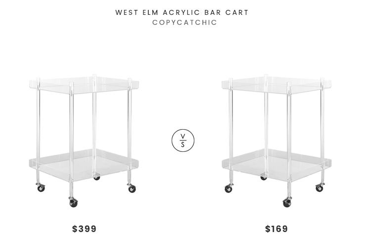 West Elm Acrylic Bar Cart $399 vs Safavieh Healy Clear Serving Cart $169 acrylic bar cart look for less copycatchic luxe living for less budget home decor and design daily finds