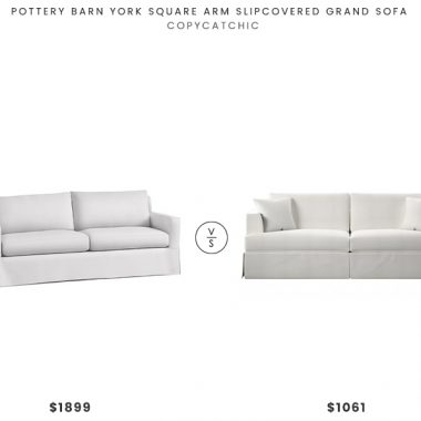 Pottery Barn York Square Arm Slipcovered Grand Sofa $1899 vs Joss & Main Everton Sofa $1061 square arm slipcovered sofa look for less copycatchic luxe living for less budget home decor and design daily finds