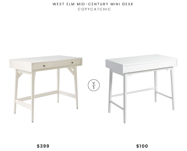 West Elm Mid-Century Mini Desk $399 vs World Market Zola Desk $100 mid century white desk look for less copycatchic luxe living for less budget home decor and design daily finds and room redos