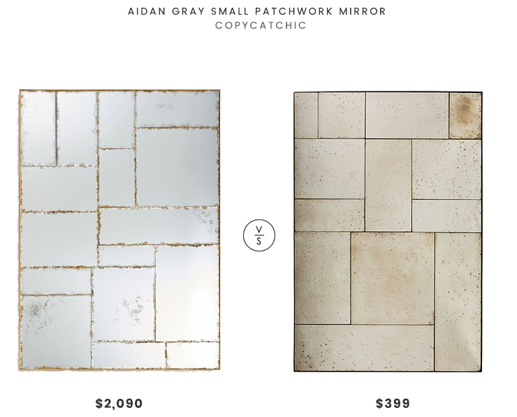Aidan Gray Small Patchwork Mirror $2,090 vs Grandin Road Grayson Mirror $399 patchwork mirror look for less copycatchic luxe living for less budget home decor and design daily finds and room redos