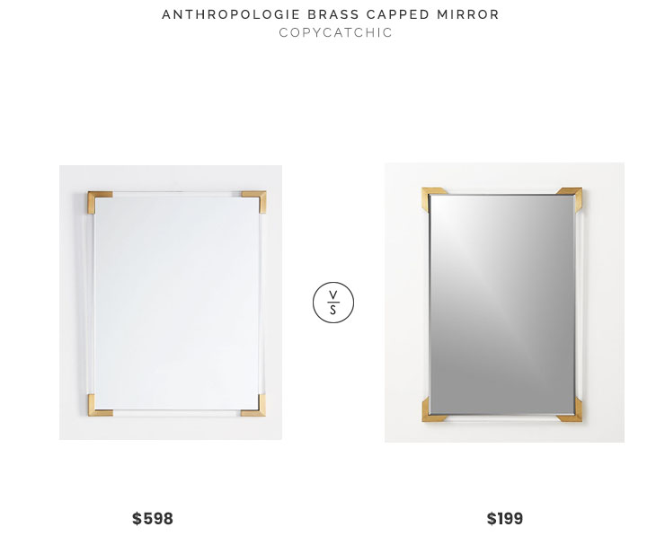 Anthropologie Brass Capped Mirror $598 vs CB2 Demi Rectangle Acrylic Mirror $199 acrylic and brass mirror look for less copycatchic luxe living for less budget home decor and design daily finds and room redos