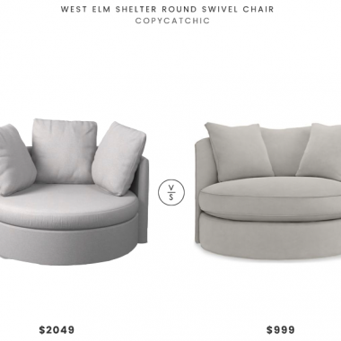 West Elm Shelter Round Swivel Chair $2049 vs Room & Board Eos Swivel Chair $999 circle swivel chair for less copycatchic luxe living for less budget home decor and design daily finds and room redos