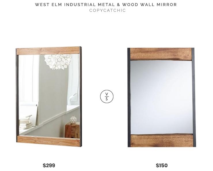 West Elm Industrial Metal and Wood Mirror $299 vs World Market Walnut Wood Leaner Mirror With Live Edge $150 industrial metal and wood mirror look for less copycatchic luxe living for less budget home decor and design daily finds, home trends and room redos
