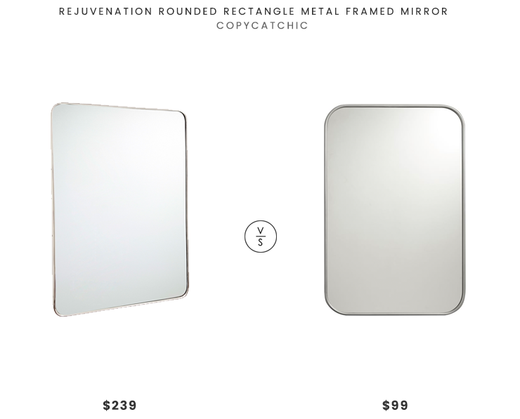 Rejuvenation Rounded Rectangle Metal Framed Mirror $239 vs. Pottery Barn Teen Metal Framed Mirror $99, rounded rectangle mirror look for less, copycatchic luxe living for less, budget home decor and design, daily finds, home trends, sales, budget travel and room redos