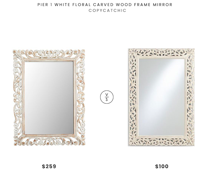 Pier 1 White Floral Carved Wood Frame $259 vs. World Market Segovia Whitewashed Mirror $100, white carved mirror look for less, copycatchic luxe living for less, budget home decor and design, daily finds, home trends, sales, budget travel and room redos