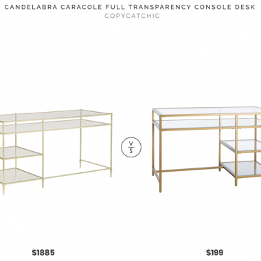 Candelabra Caracole Full Transparency Console Desk $1885 vs. Hayneedle Belham Living Lamont Computer Desk $199, gold glass desk look for less, copycatchic luxe living for less, budget home decor and design, daily finds, home trends, sales, budget travel and room redos